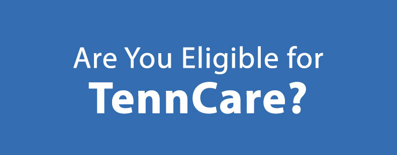 Are You Eligible for TennCare? | HealthTN.com