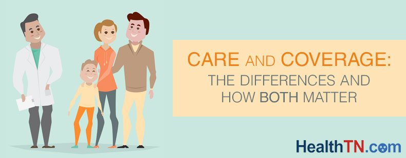 Care and Coverage: The Differences and How Both Matter | HealthTN